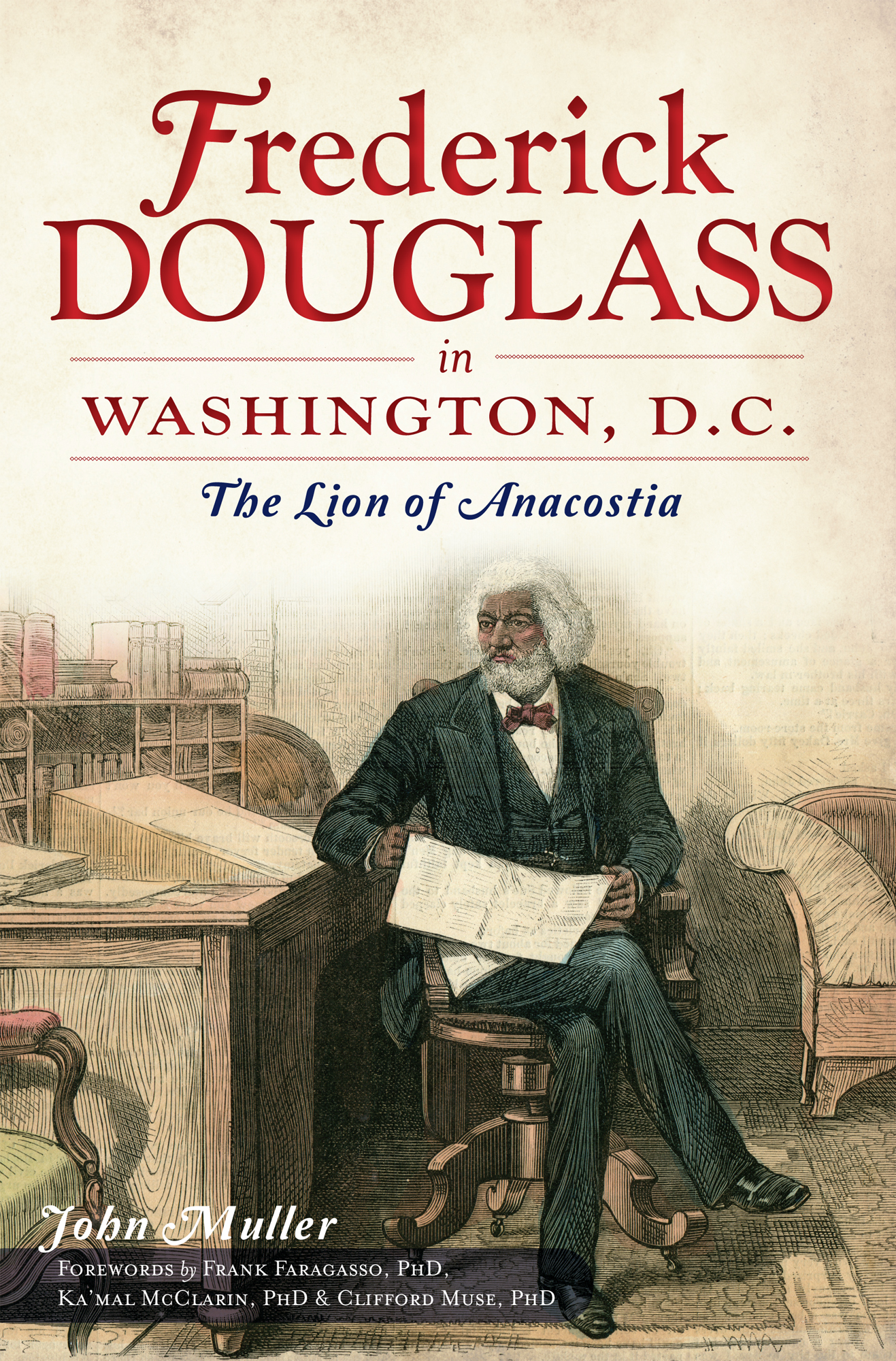book frederick douglass in washington d c the lion of anacostia cover frederick douglass in washington dc by john muller the history press oct 2012