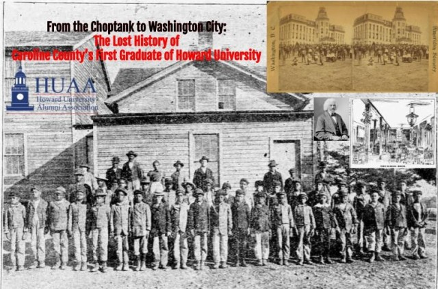 """Lost History of Caroline County's First Graduate of Howard University"""" @  Greensboro Historical Society; Friday, April 9, 2021; 6:30 PM – 8:00 PM 